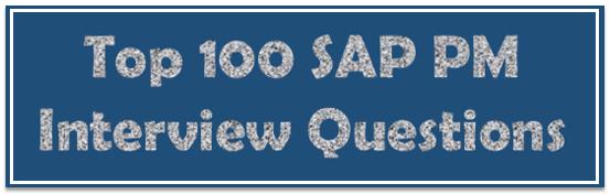 Top 100 SAP PM Interview Questions
